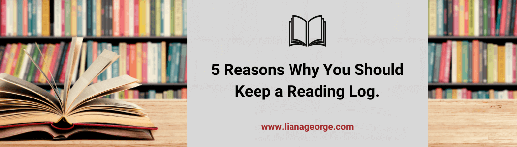 5 Reasons Why You Should Keep a Reading Log