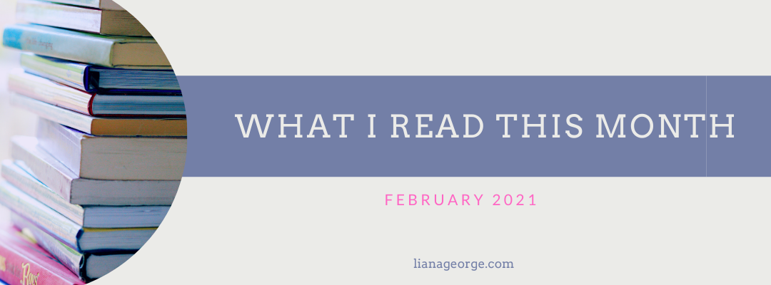 What I Read This Month: February 2021